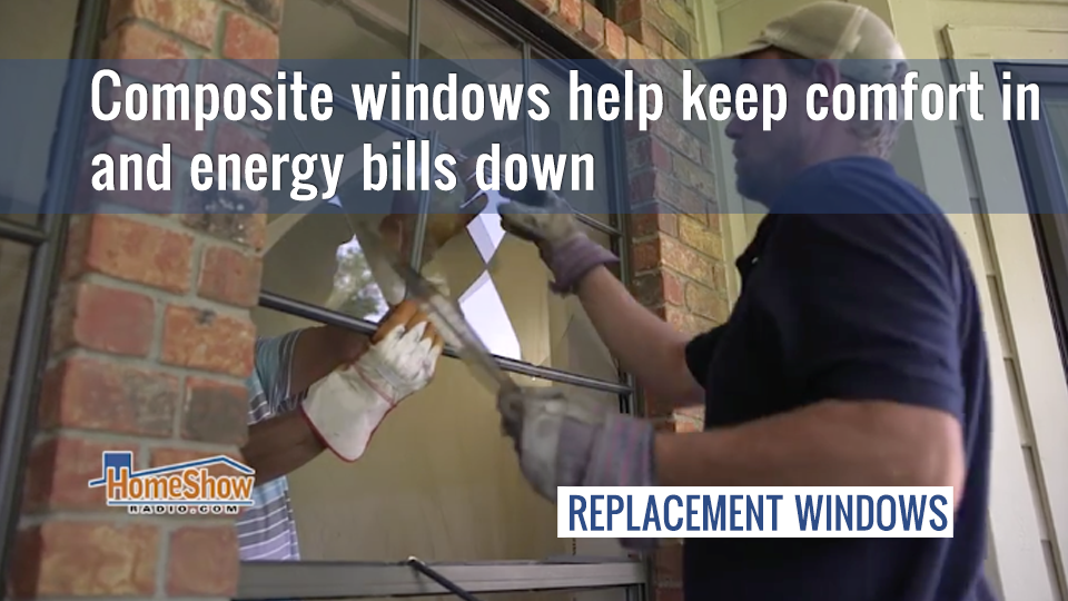 Composite window frames help keep comfort in and energy bills down