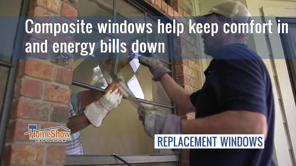 Composite window frames help keep comfort in and energy bills down
