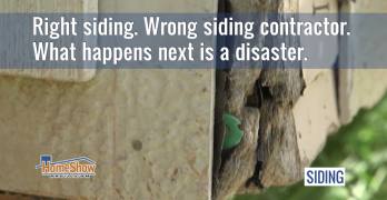 Right siding. Wrong siding contractor. What happens next is a disaster.