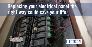 Replacing your electrical panel the right way could save your life