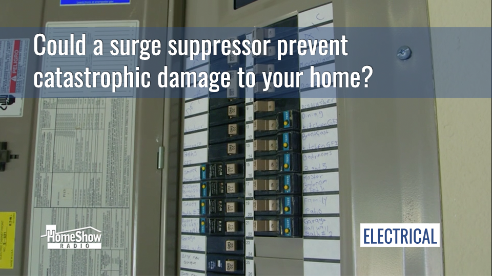 Could a surge suppressor prevent catastrophic damage to your home?