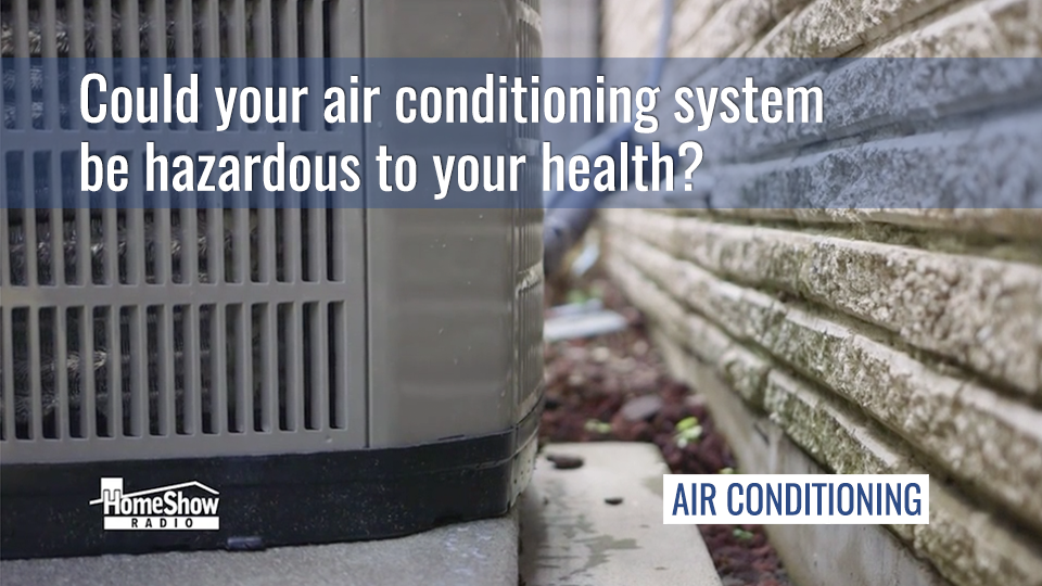 An improperly sized air conditioning system is hazardous to your health