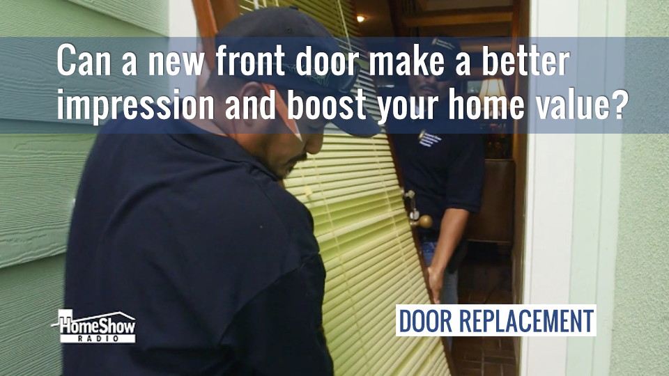 A new front door makes a better impression and boosts home value