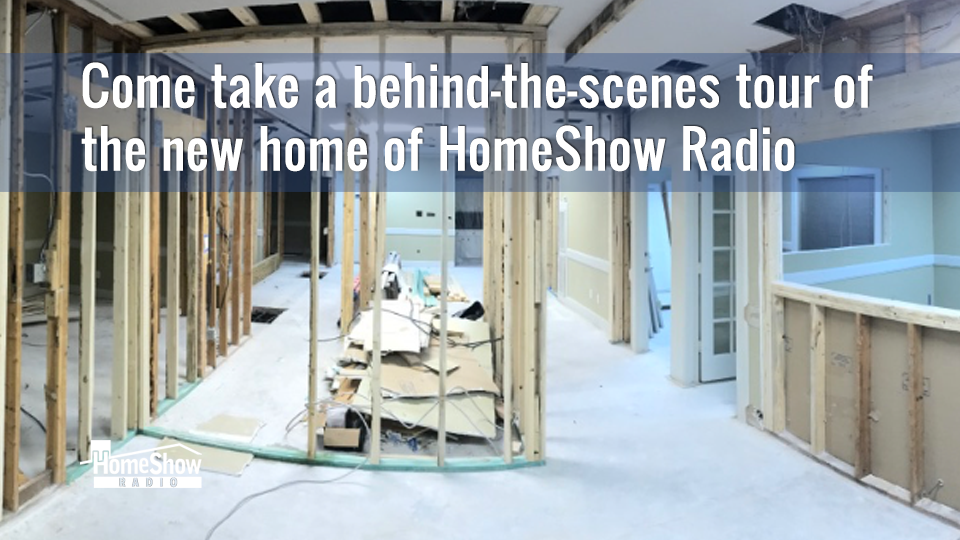 Tour the soon-to-be new home of HomeShow Radio