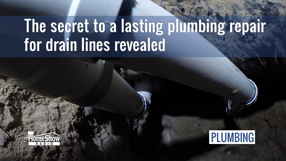 The secret to a lasting drain line plumbing repair revealed