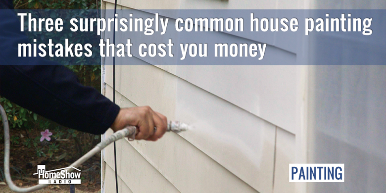 Cutting corners on house painting can cost you more in the long run