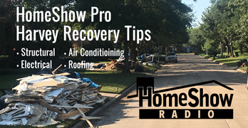 HomeShow Pro Harvey Recovery Tips